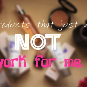 Products that just did not work for me.